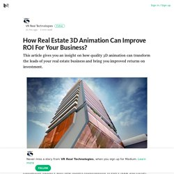 How Real Estate 3D Animation Can Improve ROI For Your Business?