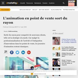 L'animation en point de vente sort du rayon - À la une - e-marketing.fr