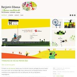 Tranches de vie au Moyen Âge - Benjamin Gibeaux - animation & multimédia - freelance