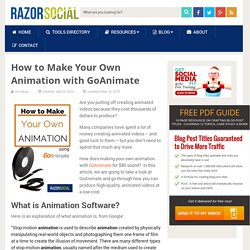Make Your Own Animation with GoAnimate