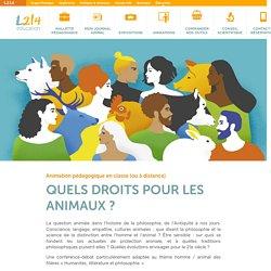 """Animation scolaire gratuite & conférence """"Quels droits pour les animaux ?"""""""