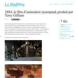 1884, le film d'animation steampunk produit par Terry Gilliam