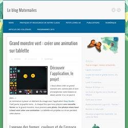 Grand monstre vert : créer une animation sur tablette – Le blog Maternailes