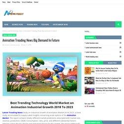 Animation Treading News Big Demand In Future