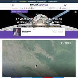 En vidéo-animation : le premier vol du véhicule spatial des missions Artemis