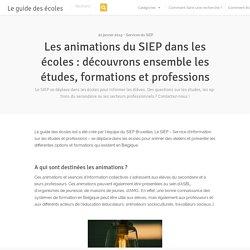 Les animations du SIEP dans les écoles : découvrons ensemble les études, formations et professions - Le guide des écoles
