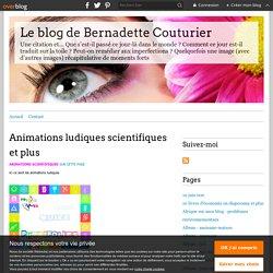 Animations ludiques scientifiques et plus - Le blog de Bernadette Couturier