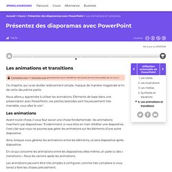 Les animations et transitions - Présentez des diaporamas avec PowerPoint