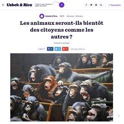 Les animaux seront-ils bientôt des citoyens comme les autres?