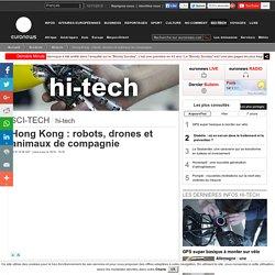 Hong Kong: robots, drones et animaux de compagnie