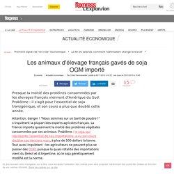 L EXPANSION 09/11/12 Les animaux d'élevage français gavés de soja OGM importé