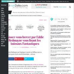 Les Animaux Fantastiques : le livre audio lu par Eddie Redmayne