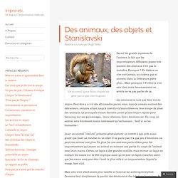 Des animaux, des objets et Stanislavski