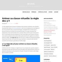 Animer sa classe virtuelle: la règle des 3 V - ACCAEL