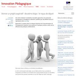 Animer un projet coopératif : deuxiéme étape : le noyau de départ
