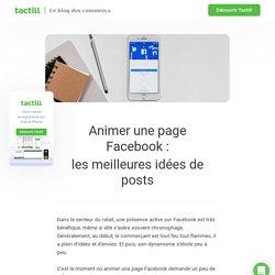 Animer une page Facebook: les meilleures idées de posts