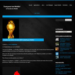 5 fonds écran animés Gratuits 100% Football pour Mobile!