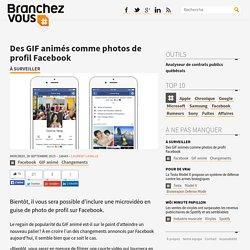 Des GIF animés comme photos de profil Facebook