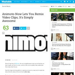 Animoto Now Lets You Remix Video Clips; It's Simply Awesome