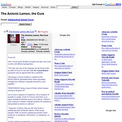 The Anionic Lemon, the Cure at Alkaline/Acid Debate Forum, message 385749