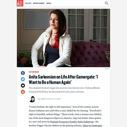 Anita Sarkeesian on Life After Gamergate: 'I Want to Be a Human Again'