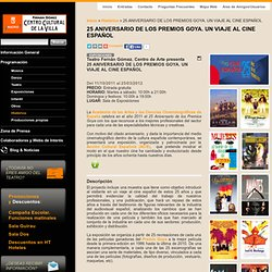 25 ANIVERSARIO DE LOS PREMIOS GOYA. UN VIAJE AL CINE ESPAÑOL - TEATRO FERNÁN GÓMEZ - Centro de Arte