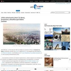 ¡Feliz aniversario Lima! 21 obras, proyectos y desafíos que debes conocer