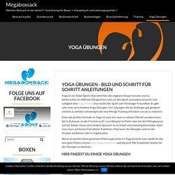 Yoga Übungen: KOSTENLOSE Anleitungen Tipps & Tricks - Megaboxsack