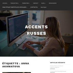 Anna Akhmatova – ACCENTS RUSSES