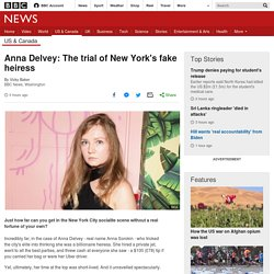 Anna Delvey: The trial of New York's fake heiress