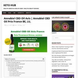 Annabiol CBD Oil Prix Pain Stress FR,Be, LU ,