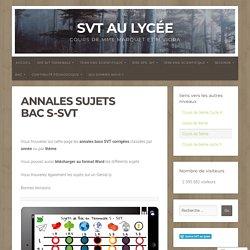 Annales Sujets Bac S-SVT – SVT au lycée
