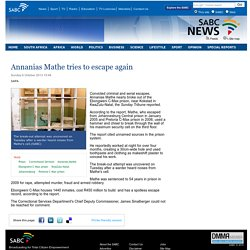 Annanias Mathe tries to escape again:Sunday 6 October 2013