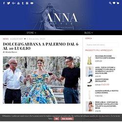 Dolce&Gabbana a Palermo dal 6 al 10 luglio