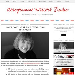 How I Do It: Anne Rice on Writing Technique