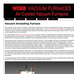Annealing Furnace Manufacturer - Webbvacuumfurnaces