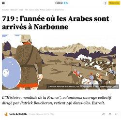 719 : l'année où les Arabes sont arrivés à Narbonne - Bibliobs