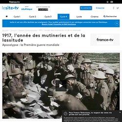 1917, l'année des mutineries et de la lassitude