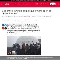 """Une année sur Mars ou presque : """"Sans sport on deviendrait fou"""""""