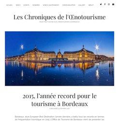 2015, l'année record pour le tourisme à Bordeaux