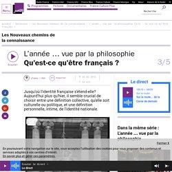 L'année … vue par la philosophie (3/5) : Qu'est-ce qu'être français ?
