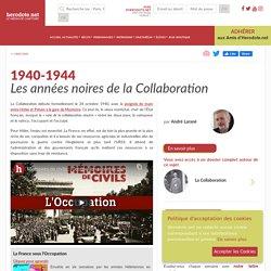 1940-1944 - Les années noires de la Collaboration