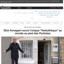 """Dick Annegarn ouvre l'unique """"Verbothèque"""" au monde au pied des Pyrénées - France 3 Occitanie"""