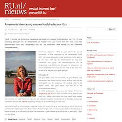 RUleaks: Annemarie Haverkamp nieuwe hoofdredacteur Vox