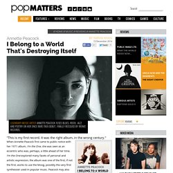 Annette Peacock: I Belong to a World That's Destroying Itself