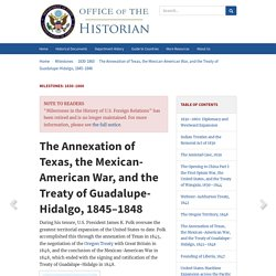 The Annexation of Texas, the Mexican-American War, and the Treaty of Guadalupe-Hidalgo, 1845–1848 - 1830–1860