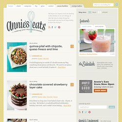Annie's Eats » Making your days taste better.