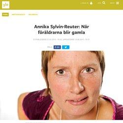 Annika Sylvin-Reuter: När föräldrarna blir gamla