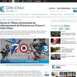 Suivez le 70ème anniversaire du débarquement de Provence sur France 3 Côte-d'Azur - France 3 Côte d'Azur