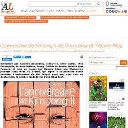 L'anniversaire de Kim Jong-Il, de Ducoudray et Mélanie Allag